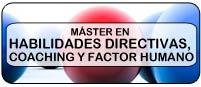Máster en Habilidades Directivas, Coaching y Factor Humano