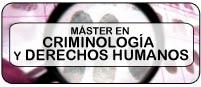Máster en Criminología y Derechos Humanos